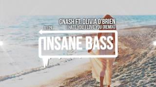 Gnash ft. olivia o'brien - I Hate You, I Love You (P-TAB  Ethan Schneider Remix)