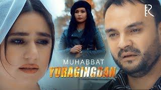 Muhabbat - Yuragingdan | Мухаббат - Юрагингдан