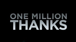 One Million Subscribers, One Million Thanks!