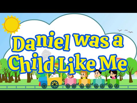 Daniel Was A Child Like Me | Christian Songs For Kids