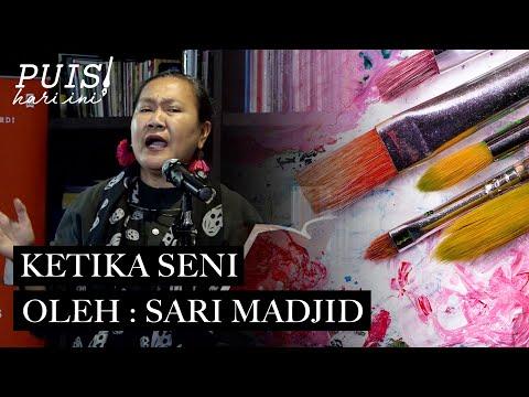 SARI MADJID: Ketika Seni | Puisi Hari Ini