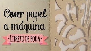 Cómo coser papel a máquina. Libreto para bodas