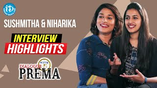 Sushmitha & Niharika Exclusive Interview Highlights | Dialogue With Prema