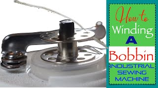 How to Wind a Bobbin on a Industrial Sewing Machine   Sewing Tutorial For Beginners