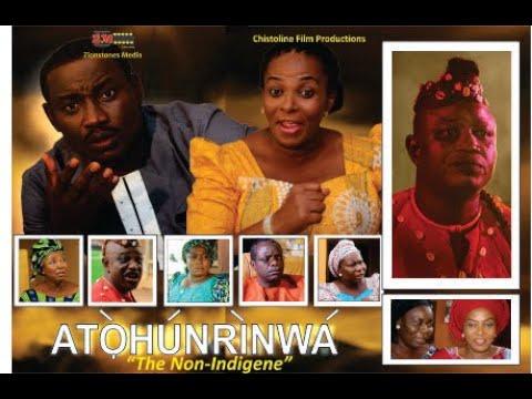 LATEST NIGERIAN YORUBA MOVIE:  ATOHUNRINWA... The Non Indigene by SEGUN OKEOWO