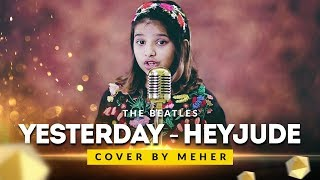 The Beatles   Yesterday   Hey Jude ( Cover By Meher )