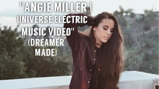 Angie Miller | Universe Electric Music Video (Dreamer Made)