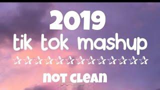 Tik-tok mashup 2019 (not clean)