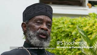 Mesajul IPS Inochentie de Rwanda și Burundi pentru români (Paște 2021)