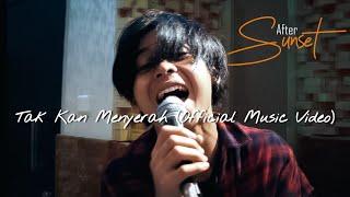 Download lagu After Sunset Tak Kan Menyerah Mp3