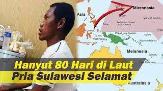Lagi, Pria Sulawesi Utara Hanyut 80 Hari di Laut hingga ke Mikronesia, Berhalusinasi saat Ditemukan