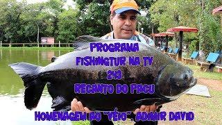 Programa Fishingtur na TV 243 - Pesqueiro Recanto do Pacu