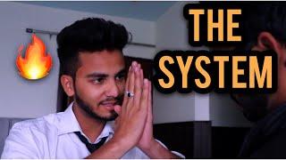 THE SYSTEM -   Elvish Yadav  