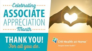 Happy Associate Appreciation Month from CHI Health at Home!