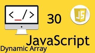 Dynamic Array in JavaScript | 30