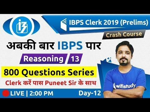 2:00 PM - IBPS Clerk 2019 (Pre) | Reasoning by Puneet Sir | 800 Questions Series (Day-12)