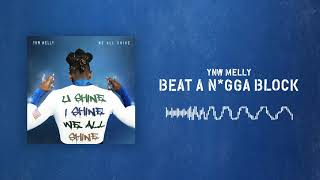 YNW Melly - Beat A N*gga Block [Official Audio]