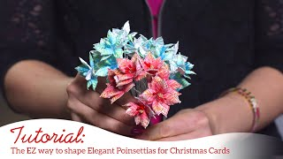 The EZ Way to Shape Elegant Poinsettias for Christmas Cards