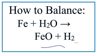 How To Balance Fe + H2O = FeO + H2 (Iron + Water)
