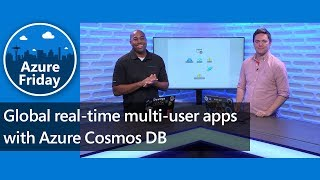 Global real-time multi-user apps with Azure Cosmos DB   Azure Friday