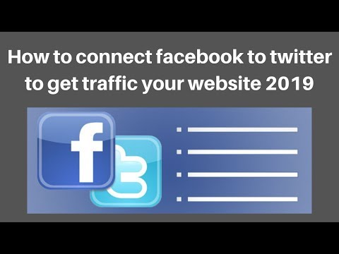 How to connect facebook to twitter to get traffic your website 2019