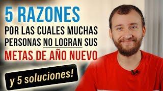 Video: Propósitos De AÑO NUEVO - 5 Razones Por Las Cuales CASI NADIE Los Logra (y 5 soluciones)