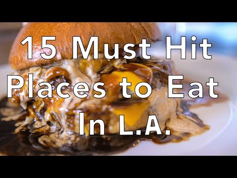 LA Food Guide – 15 Must Hit Places to Eat in Los Angeles