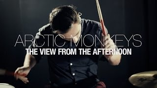 DRUMS: Arctic Monkeys // The View From The Afternoon