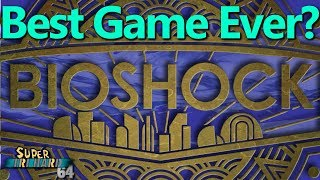 Why BioShock is the Greatest Video Game Ever Made