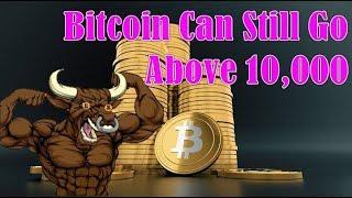 Bitcoin News! Bitcoin Can Still Go Above 10,000