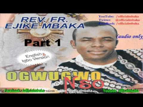 Ọgwụgwọ Nsọ (Divine Healing) - [Official Father Mbaka]
