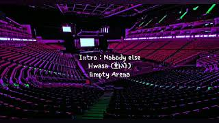Intro : Nobody else by 화사 (HWASA) but you're in an empty arena for an hour [ARENA AUDIO] [1 HOUR] 🎧