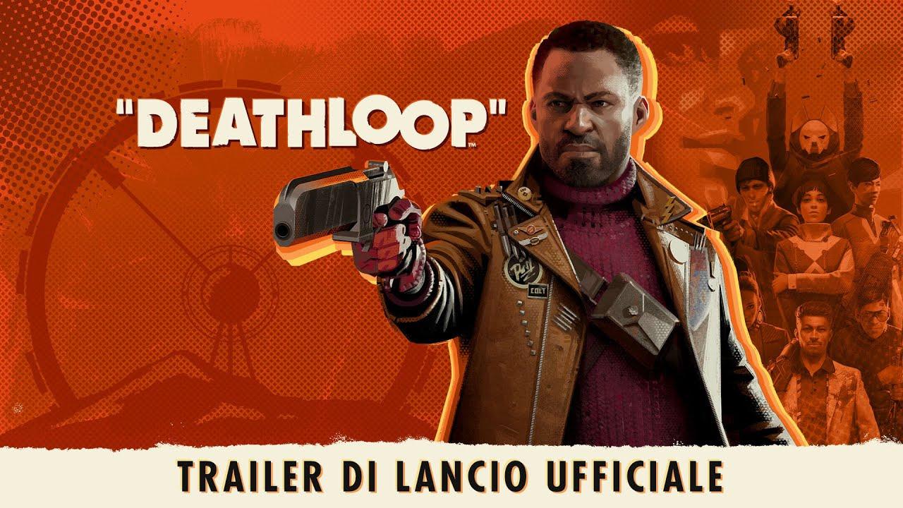 DEATHLOOP - Trailer di lancio ufficiale: conto alla rovescia verso la libertà
