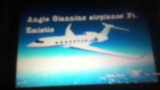 Angie Giannino airplanes ft. Zmistic
