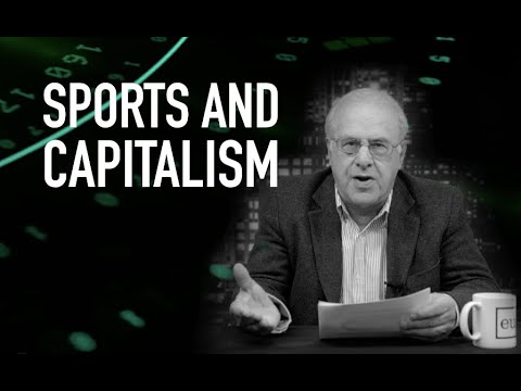 Economic Update: Sports And Capitalism [Trailer]