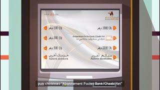 Souscrivez à Chaabi Net Et Pocket Bank Depuis N'importe Quel Guichet Automatique Banque Populaire.