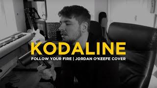 Kodaline   Follow Your Fire | Jordan O'Keefe