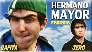 HERMANO MAYOR PARODIA 2 - Jero Garcio y Rafita