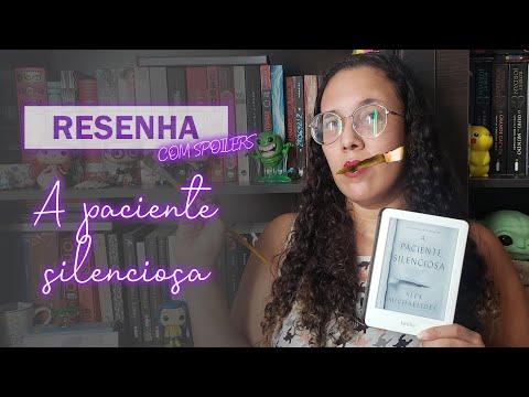 RESENHA (COM SPOILERS): A paciente silenciosa - Alex Michaelides   Sobre a Leitura