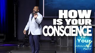 How is Your Conscience pt.2