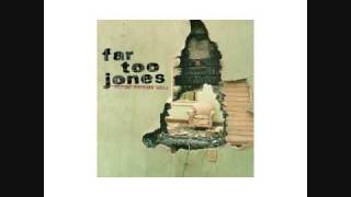 Far Too Jones - Close To You