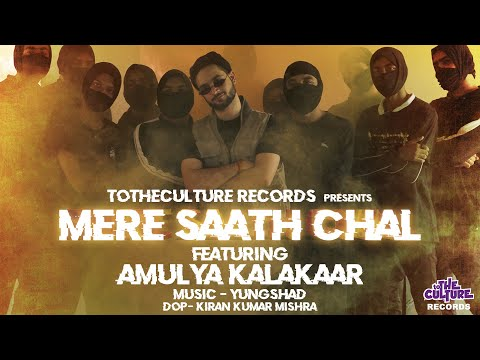 Mere Saath Chal Ft. Amulya Kalaakar | Prod. by Yungshad || Official Video | ToTheCulture Records