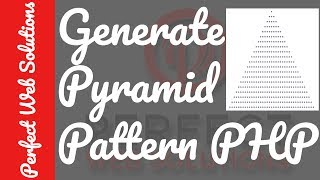 PHP Tutorials Series: How to Make a Pyramid Pattern using Nested For Loop with example in PHP 2017