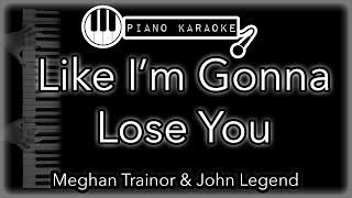 Like I'm Gonna Lose You - Meghan Trainor ft. John Legend -  Piano Karaoke Instrumental