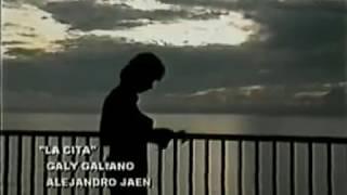 Galy Galiano - La Cita (Video Original)