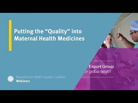 "Putting the ""Quality"" into Maternal Health Medicines"