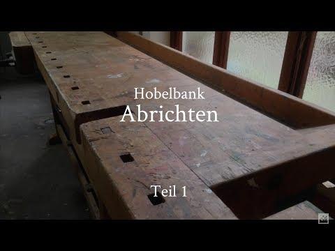 Hobelbank aufarbeiten - Teil 1 - Bankplatte abrichten