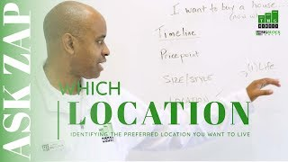 I want to BUY a House! Which LOCATION should I live? Ask Zap Martin