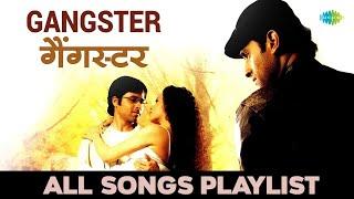 Gangster | गैंगस्टर | इमरान हाश्मी | All Songs | Emraan Hashmi | Kangna Ranaut | Audio Jukebox