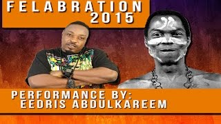Obasanjo Cannot Be Celebrated Because He's A Thief - Eedris Abdulkareem At #Felabration2015